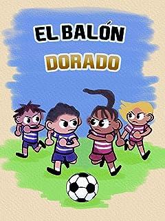 El balón dorado (Spanish Edition)