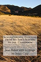 Schizophrenia: Evolving from My Son's Suicide to the Classroom