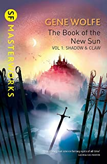 The The Book of the New Sun: The Book Of The New Sun: Volume 1 Shadow and Claw Volume 1 (S.F. Masterworks)