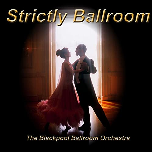 Strictly Ballroom by The Blackpool Ballroom Orchestra on Amazon Music - Amazon.com