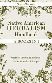 Sponsored Ad - Native American Herbalism Handbook: 2 BOOKS IN 1 Medicinal Plants Encyclopedia - Herbal Remedies & Recipes
