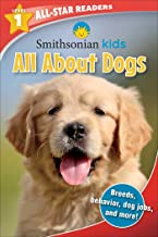 Smithsonian All-Star Readers: All About Dogs Level 1 (Library Binding) (Smithsonian Leveled Readers)