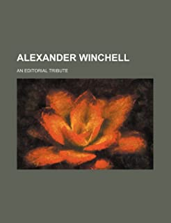 Alexander Winchell; An Editorial Tribute