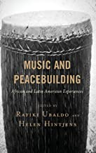 Music and Peacebuilding: African and Latin American Experiences