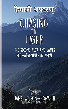 Chasing the Tiger: The Second Alex and James Eco-Adventure in Nepal