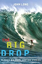 The Big Drop: Classic Big Wave Surfing Stories