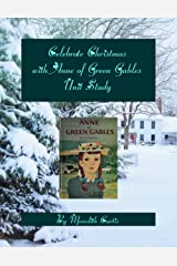 Celebrate Christmas with Anne of Green Gables Unit Study Paperback