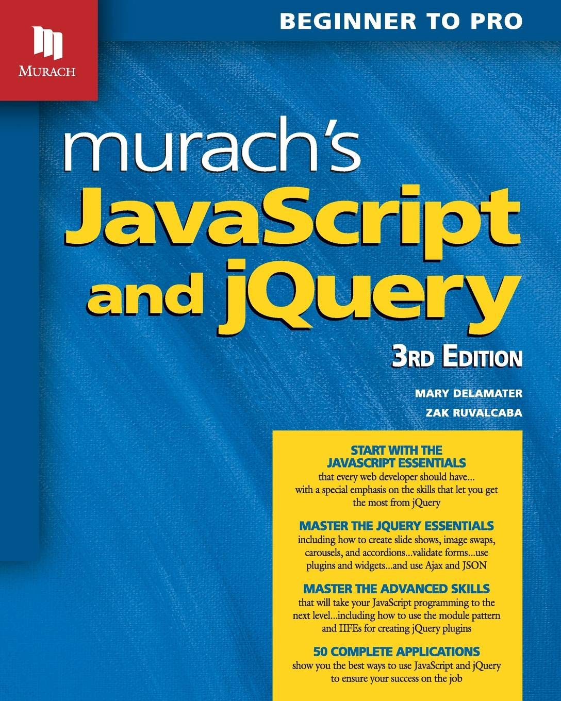 Murach's JavaScript and jQuery (3rd Edition)