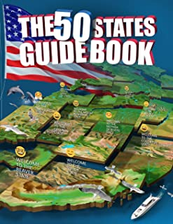 The 50 States Guide Book: Explore The USA With State-By-State Fact Filled Maps!