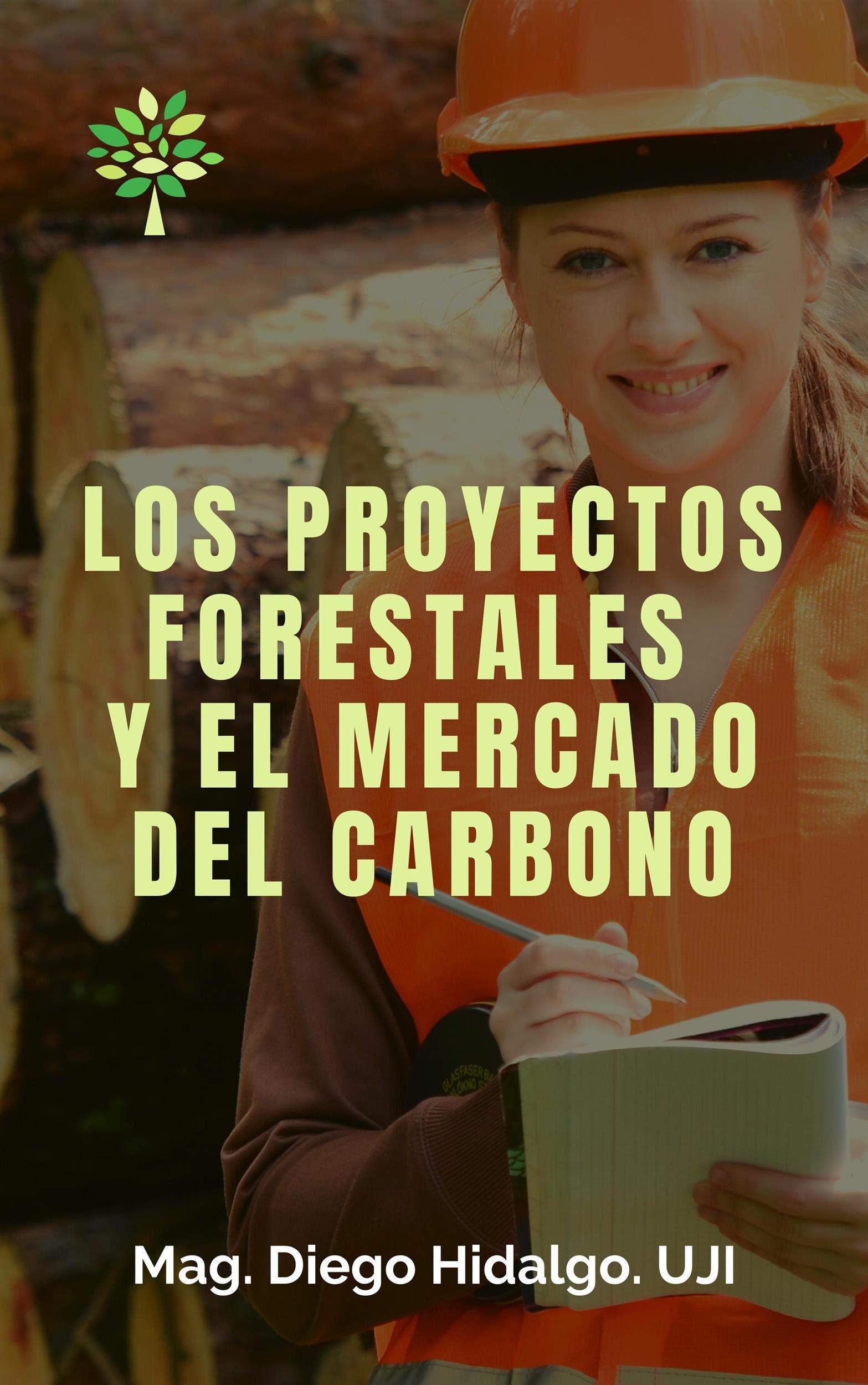 Los proyectos forestales y el mercado del carbono (Spanish Edition)