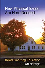 New Physical Ideas Are Here Needed: Revolutionizing Education Paperback