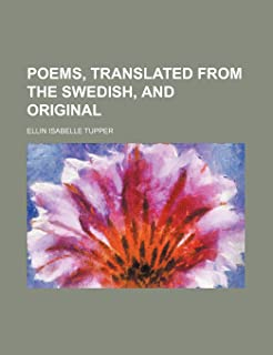 Poems, Translated from the Swedish, and Original