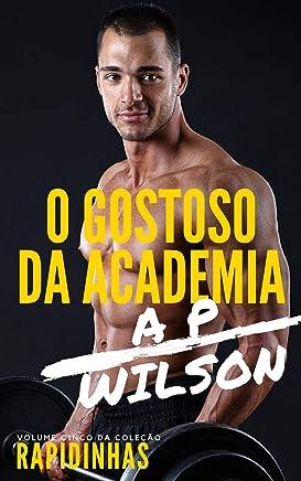 O Gostoso da Academia [Conto Erótico] (Rapidinhas Livro 5)