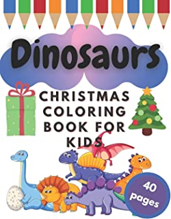 Dinosaurs Christmas Coloring Book for Kids: Funny Reptiles - Winter Mood - Happy Dinos Present