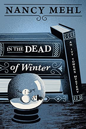 In the Dead of Winter (An Ivy Towers Mystery Book 1)