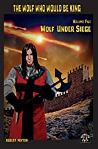 Wolf Under Siege: The Wolf Who Would be King 5