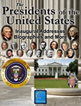 The Presidents of the United States (Biographies, Inaugural Addresses, Key Dates, Fully Illustrated, and more) (English Ed...