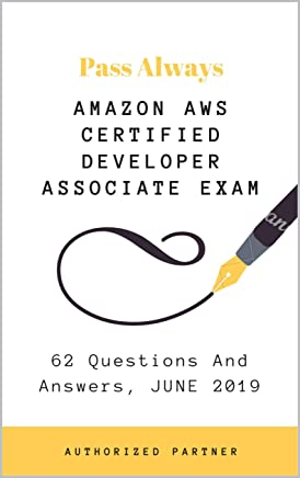 Amazon AWS Certified Developer Associate Exam: 62 Questions And Answers, JUNE 2019