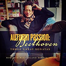 Autumn Passion: Beethoven Retrospective, Three Great Sonatas One Encore