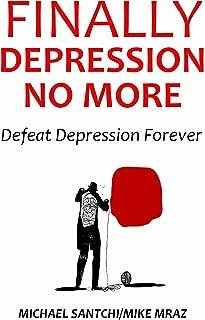Finally! Depression No More: Defeat Depression Forever ( 2 in 1 Bundle)