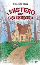 Il mistero della casa abbandonata (le raganelle) (Italian Edition)