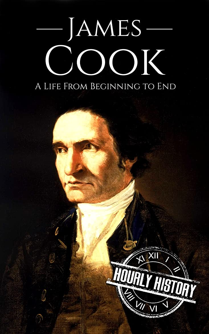 吐く勤勉な記事James Cook: A Life From Beginning to End (English Edition)
