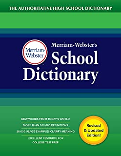 Merriam-Webster's School Dictionary: The Authoritative High School Dictionary Written for Student Grades 9-11, Ages 14 and...