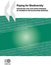 Paying For Biodiversity: Enhancing The Cost-Effectiveness Of Payments For Ecosystem Services