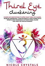 Third Eye Awakening: GUIDED DAY MEDITATIONS TO OPEN YOUR THIRD EYE CHAKRA, INCREASE AWARENESS, CONSCIOUSNESS & MIND POWER WITH MINDFULNESS TECHNIQUE, ACTIVATE PINEAL GLAND AND SPIRITUAL ENLIGHTENMENT