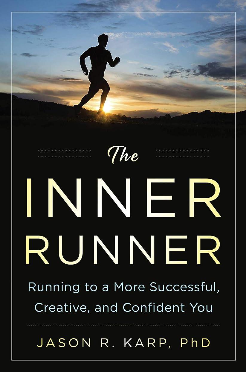 器官フォーム宗教The Inner Runner: Running to a More Successful, Creative, and Confident You (English Edition)