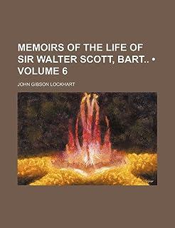 Memoirs of the Life of Sir Walter Scott, Bart (Volume 6)