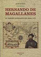 Hernando de Magallanes. El famoso navegante del siglo XVI