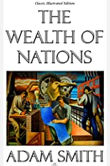 The Wealth of Nations - Classic Illustrated Edition (English Edition) eBook Kindle