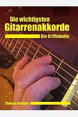 Die wichtigsten Gitarrenakkorde - Die Grifftabelle (German Edition) Kindle Edition