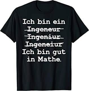 Ich bin ein Ingenieur - Job Mathe Beruf Witze Geschenk Fun T-Shirt