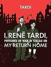 I, Rene Tardi, Prisoner Of War In Stalag IIB Vol. 2: My Return Home (Vol. 2) (I, Rene Tardi, Prisoner of War at Stalag)