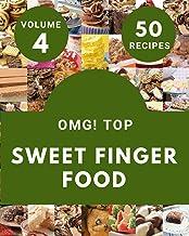 OMG! Top 50 Sweet Finger Food Recipes Volume 4: A Timeless Sweet Finger Food Cookbook