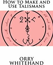 How to Make and Use Talismans (Apophis Club Practical Guides Book 4)