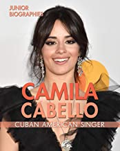 Camila Cabello: Cuban American Singer (Junior Biographies)