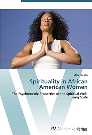 Spirituality in African American Women: The Psychometric Properties of the Spiritual Well-Being Scale