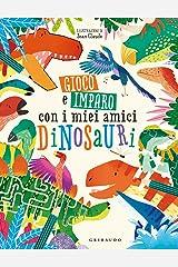 Gioco e imparo con i miei amici dinosauri. Ediz. a colori Paperback