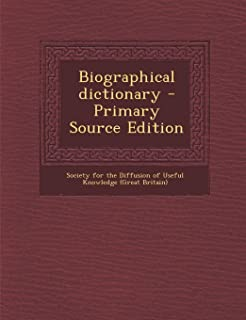 Biographical Dictionary - Primary Source Edition