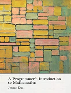 A Programmer's Introduction to Mathematics: Second Edition