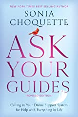 Ask Your Guides: Calling in Your Divine Support System for Help with Everything in Life, Revised Edition Kindle Edition