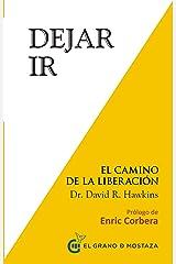 Dejar ir: El Camino de la Liberación (Spanish Edition) Kindle Edition