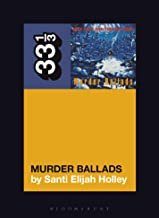 Nick Cave and the Bad Seeds' Murder Ballads: 151