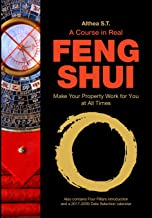 A Course in Real Feng Shui: Make Your Property Work for You, at All Times