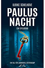 Paulusnacht: Ein Eifelkrimi -11 (Ein Fall für Ilka Landwehr & Alex Stettenkamp) Kindle Ausgabe