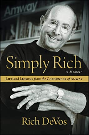 Simply Rich: Life and Lessons from the Cofounder of Amway: A Memoir (English Edition)