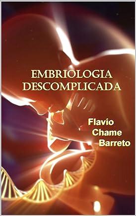 Embriologia descomplicada